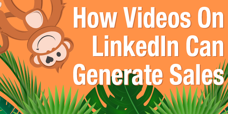 How Videos On LinkedIn Can Generate Sales